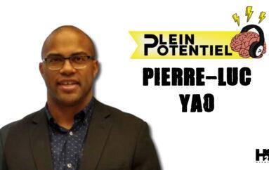 Plein Potentiel – S01 – EP35: Pierre-Luc Yao