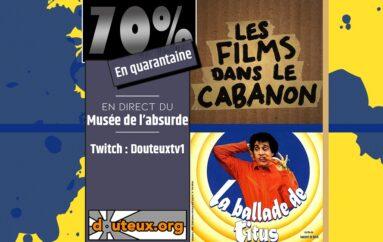 70 – 669 – Films dans le Cabanon, 2020-05-18