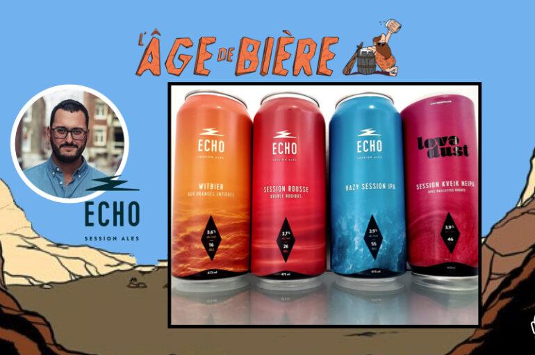 L'Âge de Bière – S02 – EP11: avec Echo Session Ales – Witbier, Double Rooibos, Hazy IPA et Love Dust