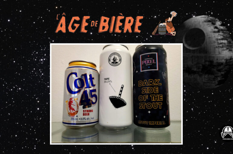L'Âge de Bière – S02 – EP12: Colt 45, Toupie et Dark Side of the Stout