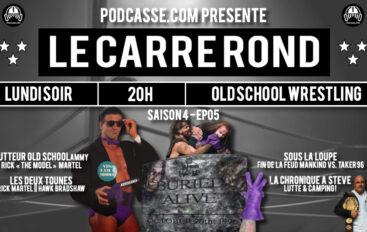 Le Carré Rond – S04 – EP05: Rick Martel & Lutte et Camping