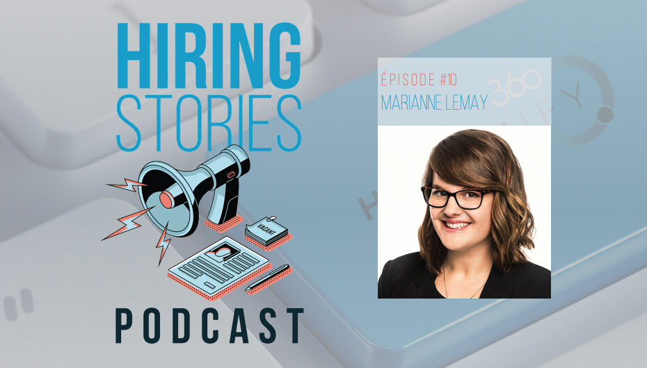 Hiring Stories Podcast – S01 – EP10: Marianne Lemay