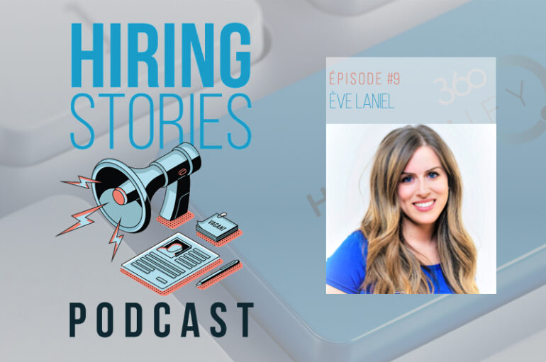Hiring Stories Podcast – S01 – EP09: Ève Laniel