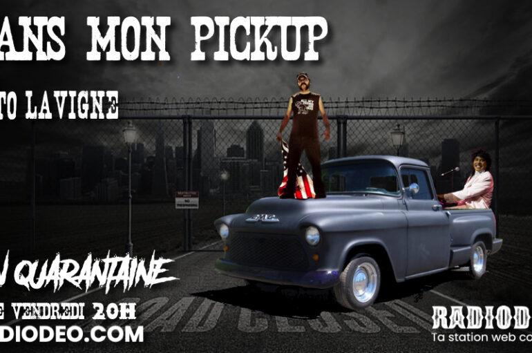 Dans mon pickup avec Toto Lavigne – 15 Mai