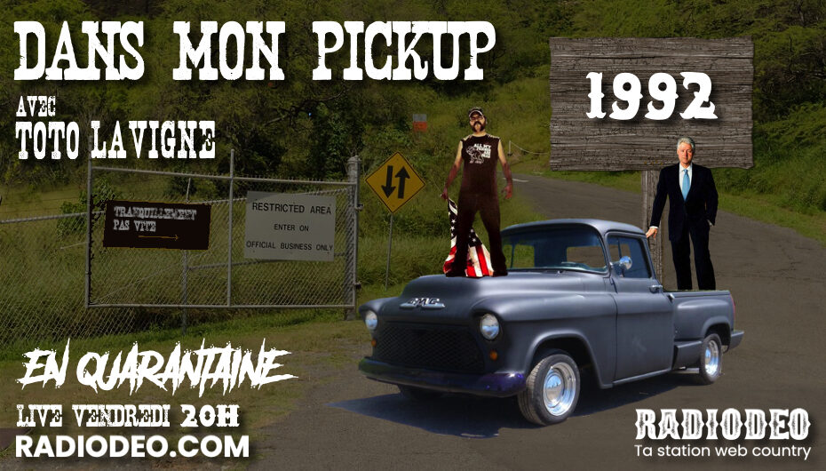 Dans mon pickup avec Toto Lavigne – 22 Mai: On revit 1992 !