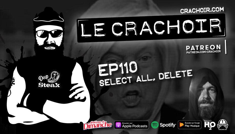 Le Crachoir – EP110: Select All, Delete