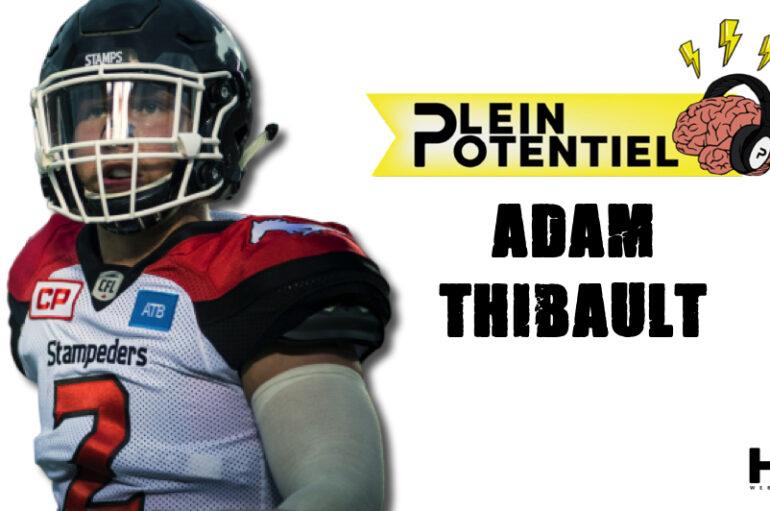 Plein Potentiel – S01 – EP37: Adam Thibault