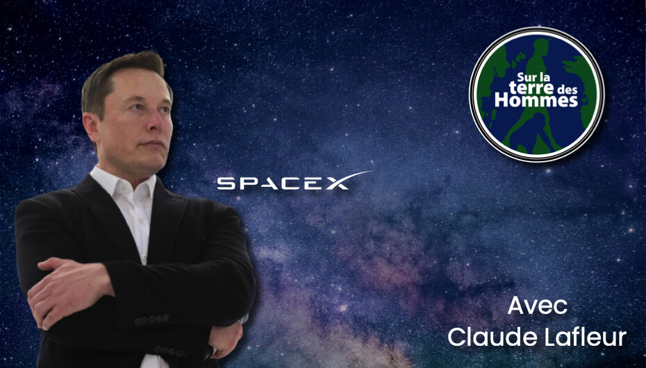 SLTDH – S05 – EP06: Elon Musk et SpaceX avec Claude Lafleur