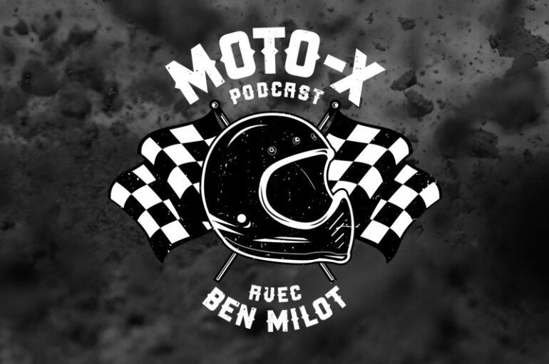 Moto-X Podcast avec Ben Milot – EP02: Guy Giroux, 2ème partie