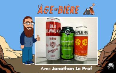 L'Âge de Bière – S02 – EP16: avec Jonathan le Prof – Old Milwaukee, Faisant-Malt et Doble Mango