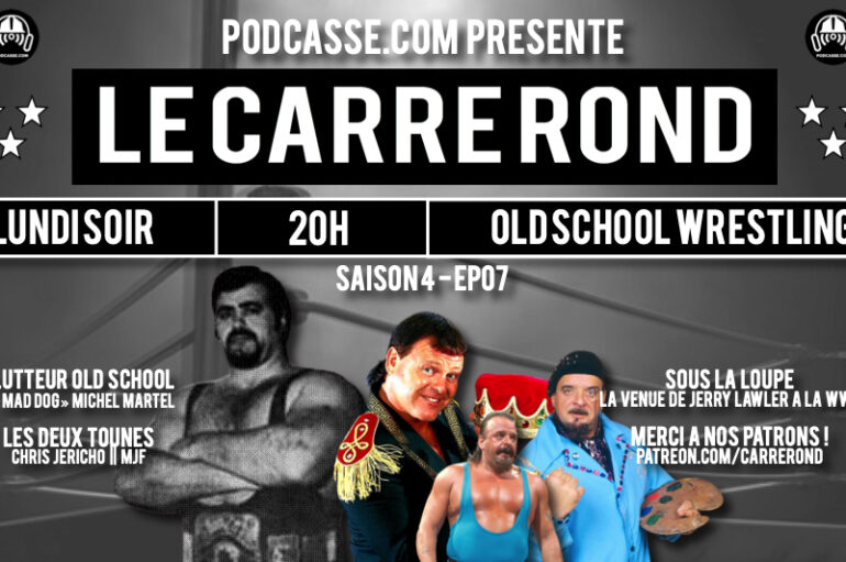 Le Carré Rond – S04 – EP07: Michel « Mad Dog » Martel, Frenchy et King Jerry Lawler