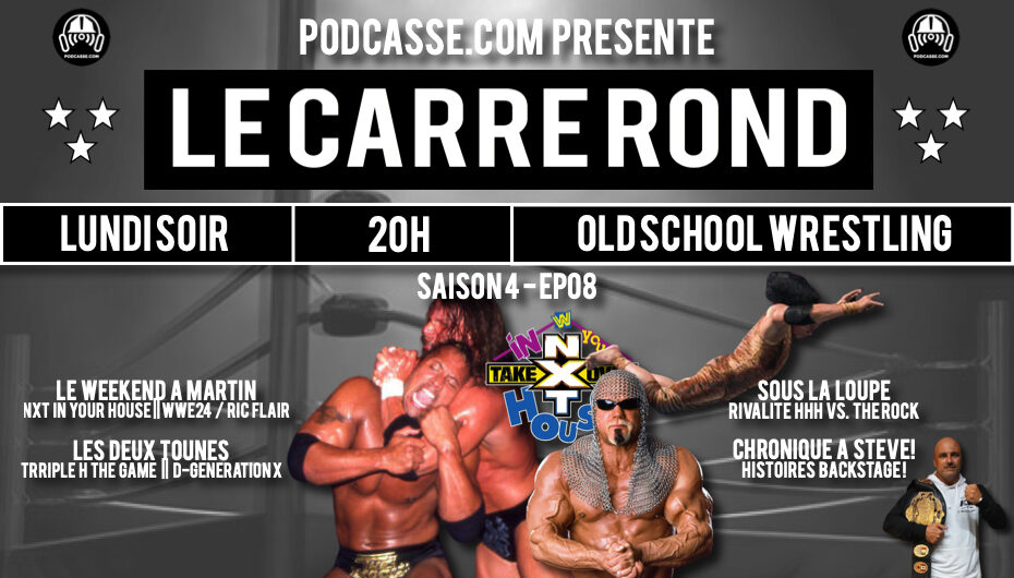 Le Carré Rond – S04 – EP08: Histoires Backstage et Rivalité HHH vs The Rock