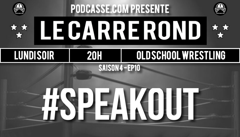 Le Carré Rond – S04 – EP10: #SPEAKOUT