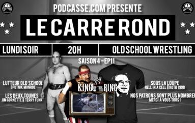 Le Carré Rond – S04 – EP11: Sputnik Monroe et King of The Ring 1998