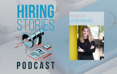 Hiring Stories Podcast – S01 – EP11: Justine Robichaud