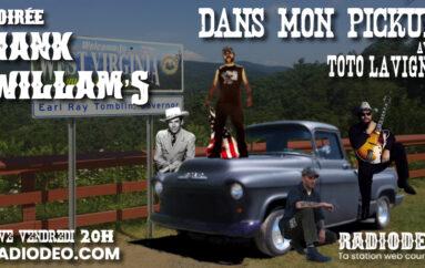 Dans mon pickup avec Toto Lavigne – 12 Juin – Soirée Hank Williams (Les 3 !)
