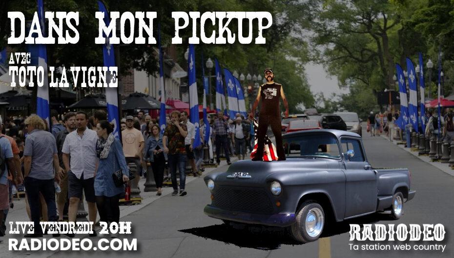 Dans mon Pickup avec Toto Lavigne – 26 Juin 2020