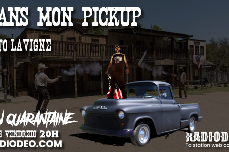 Dans mon pickup avec Toto Lavigne – 5 Juin – Gunslingers !