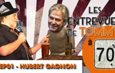70% – Les Entrevues – EP01: Hubert Gagnon