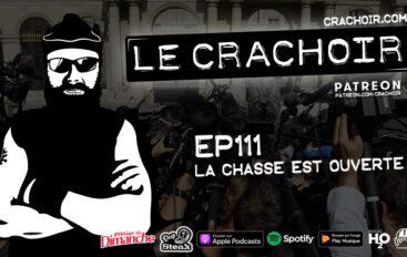 Le Crachoir – EP111: La chasse est ouverte
