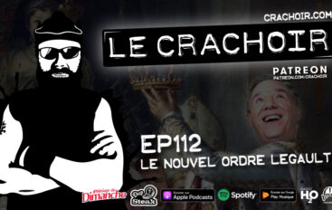 Le Crachoir – EP112: Le Nouvel Ordre Legault