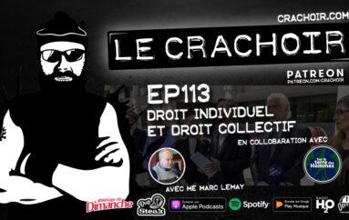 Le Crachoir – EP113: Droit individuel et droit collectif