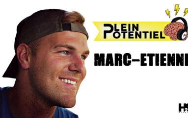 Plein Potentiel – S01 – EP39: Marc-Étienne