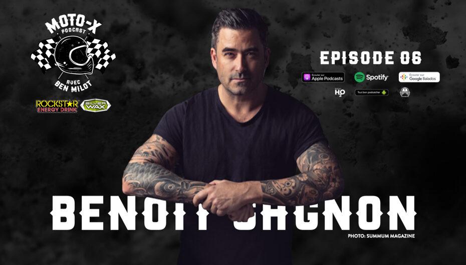 Moto-X Podcast avec Ben Milot – EP06: Benoît Gagnon !