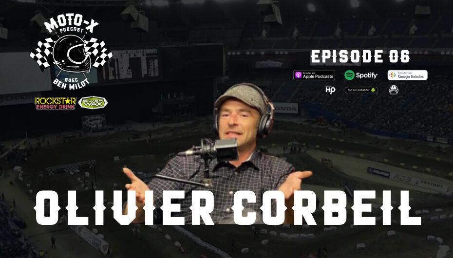 Moto-X Podcast avec Ben Milot – EP07: Olivier Corbeil de XTown