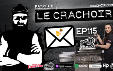 Le Crachoir – EP115: DEEP STEAK !