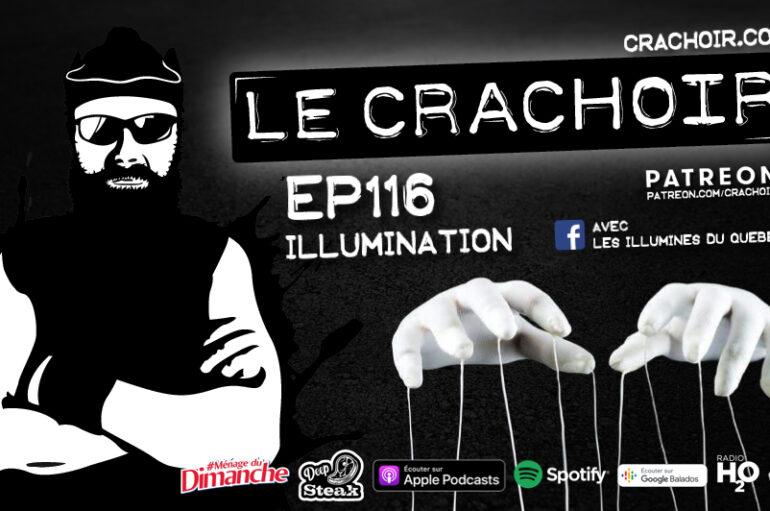 Le Crachoir – EP116: Illumination avec Les Illuminés du Québec !