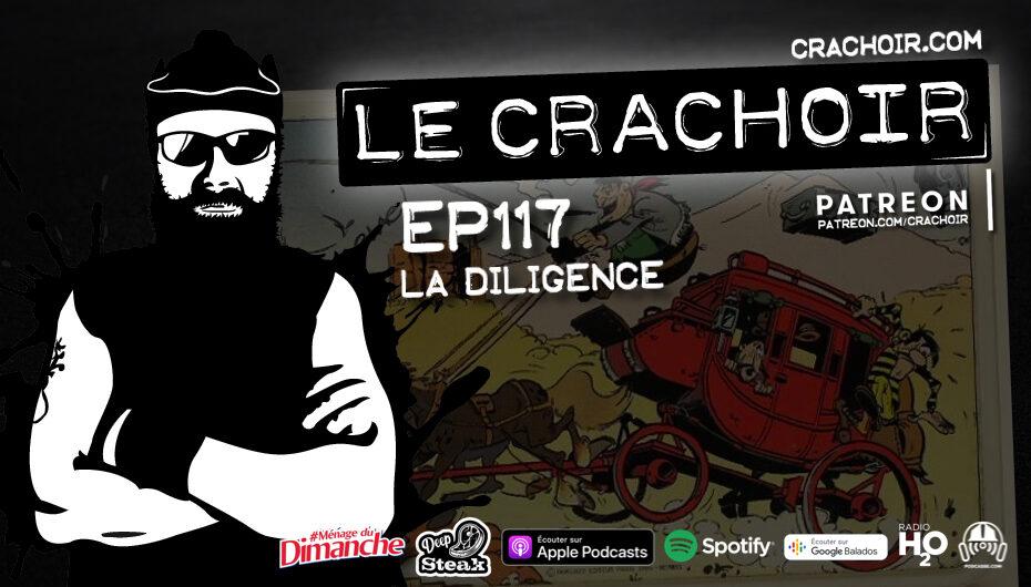 Le Crachoir – EP117: La Diligence