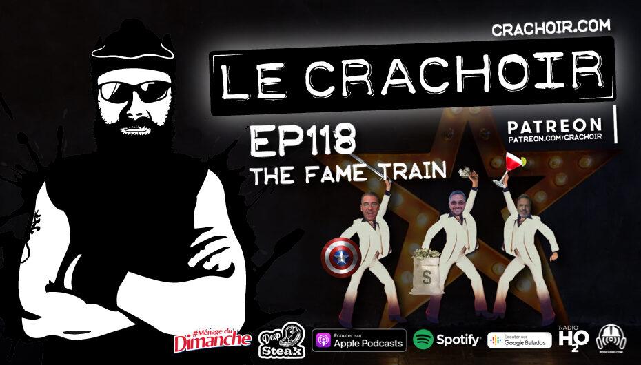 Le Crachoir – EP118: The Fame Train