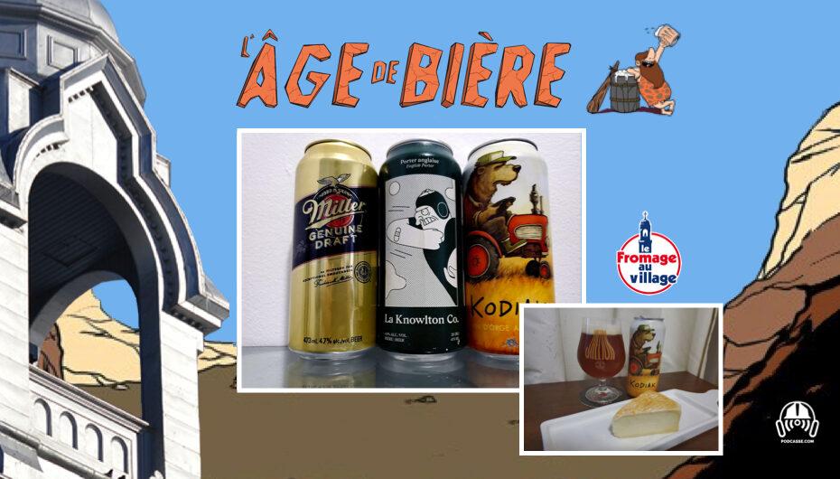 L'Âge de Bière – S02 – EP24: MGD, Knowlton Porter et Kodiak