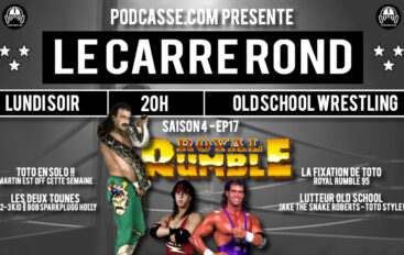 Le Carré Rond – S04 – EP17: Jake « The » Snake et Royal Rumble 95