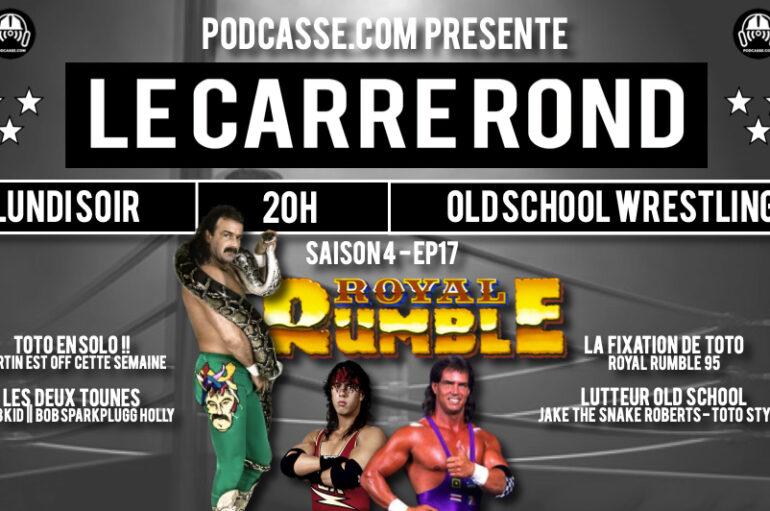 Le Carré Rond – S04 – EP17: Jake «The» Snake et Royal Rumble 95