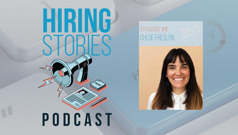 Hiring Stories Podcast – S01 – EP12: Chloé Freslon