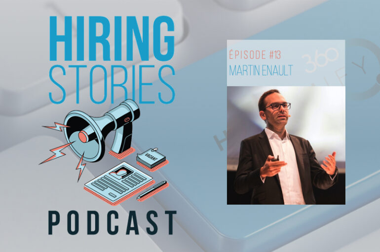 Hiring Stories Podcast – S01 – EP13: Martin Enault