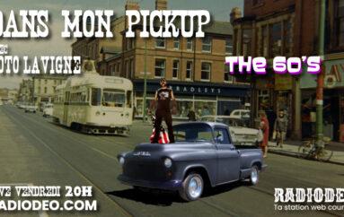 Dans mon Pickup avec Toto Lavigne – 14 Août: The 60's