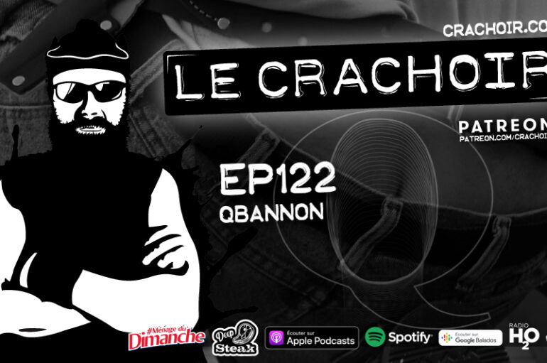 Le Crachoir – EP122: QBannon