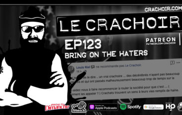 Le Crachoir – EP123: Bring on the haters