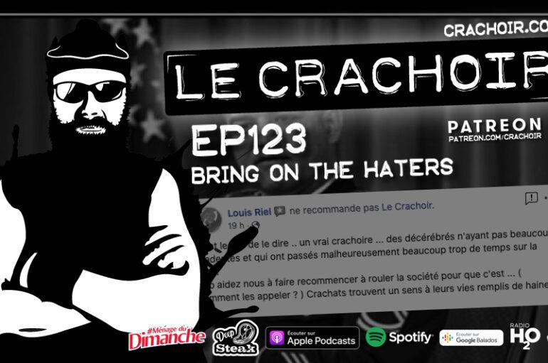 Le Crachoir – EP123: Bring on the haters
