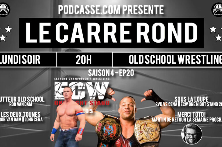 Le Carré Rond – S04 – EP20: RVD & ECW One Night Stand 2006