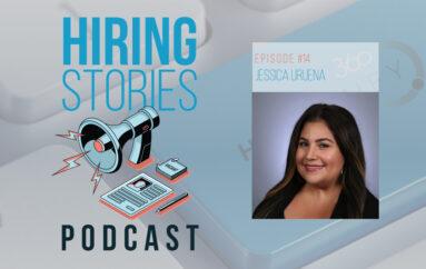 Hiring Stories Podcast – S01 – EP14: Jessica Uruena