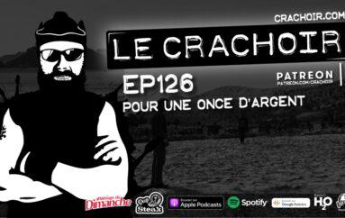 Le Crachoir – EP126: Pour une once d'argent