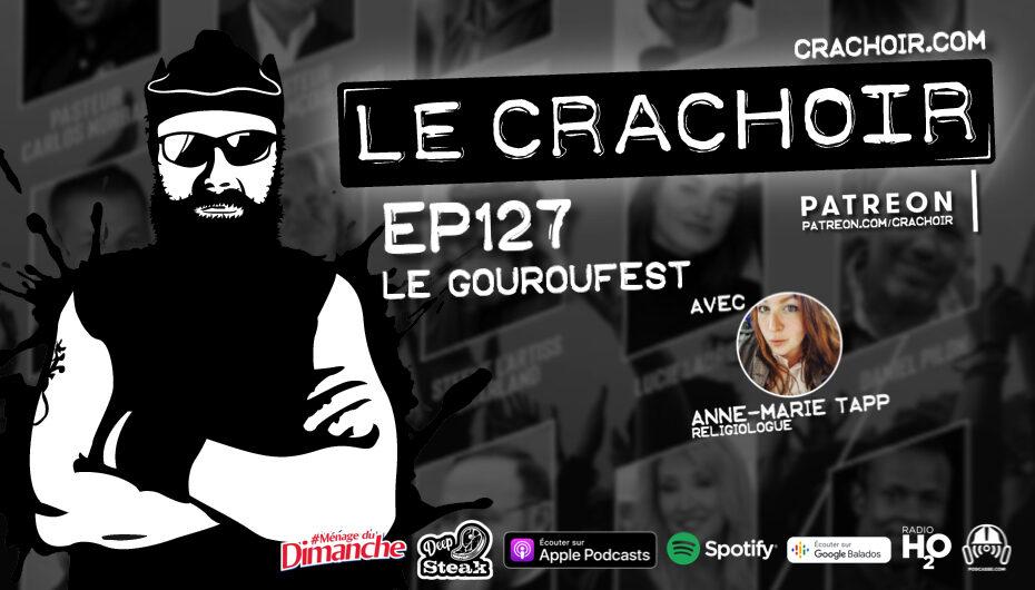 Le Crachoir – EP127: Le Gouroufest