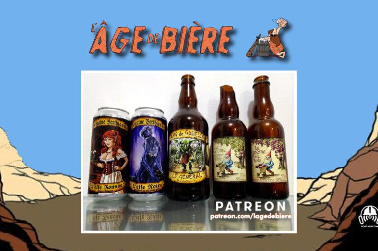 L'Âge de Bière – S02 – EP30: avec Domaine Berthiaume – Elfe Rousse, Elfe Noire et Sang de Gobelin Général