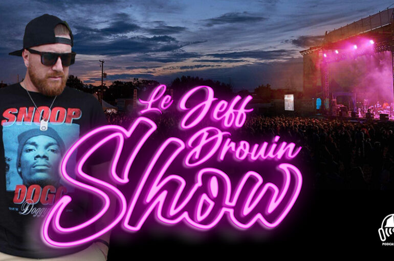 Le Jeff Drouin Show – EP07: Well