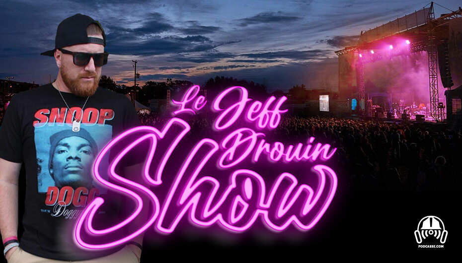 Le Jeff Drouin Show – EP01: He's Back !