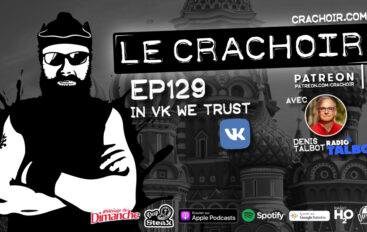 Le Crachoir – EP129: In VK we Trust